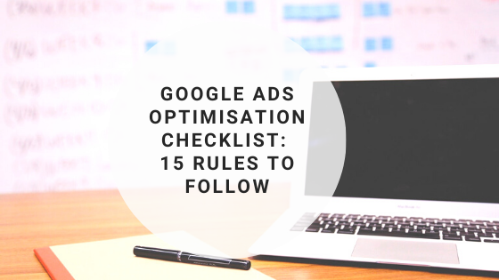 Google Ads Optimisation Checklist